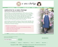 """A Wee Change - new-to-you for kids & mommies to be""   A Wee Change is a consignment boutique in Walnut Creek, CA, for children sizes 0 to 8 and expectant mommies-to-be."