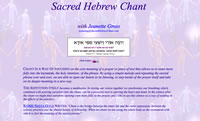 SacredHebrewChant.com gives a glimpse into the practice, including chants and teachings of Jeanette Gross, Chant Leader, Temple Isaiah, Lafayette, CA.